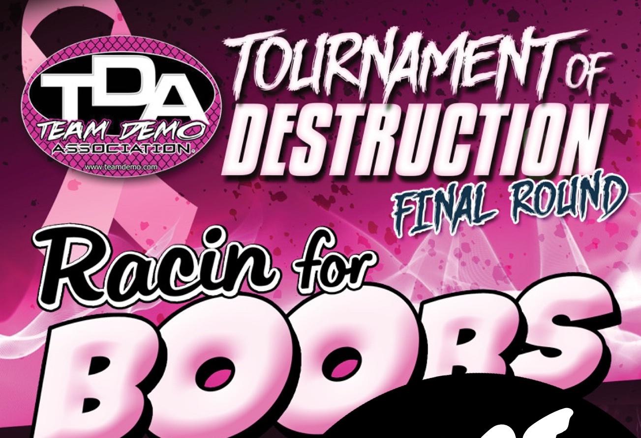 Team Demolition Derby Tournament of Destruction,  Racin for Boobs plus the Greatest Fireworks. Wear Pink!