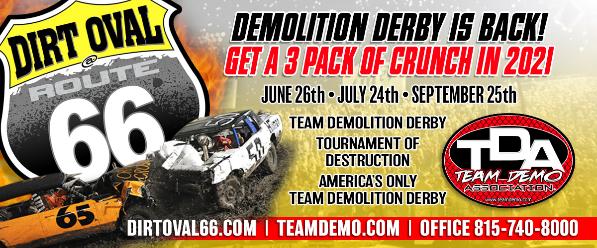 Team Demolition Derby/ Tournament of DESTRUCTION, Dirty O Spectators & Fireworks. Our Salute to First Responders plus the Greatest Fireworks around!